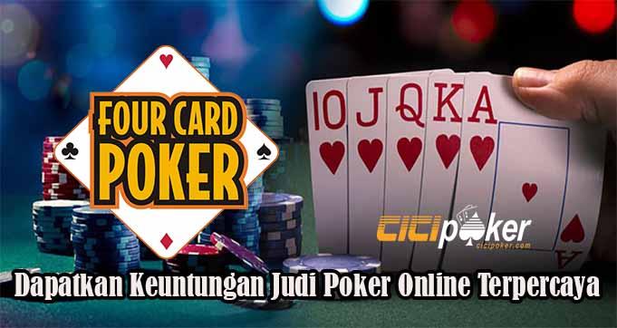 Dapatkan Keuntungan Judi Poker Online Terpercaya