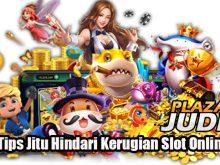 Tips Jitu Hindari Kerugian Slot Online